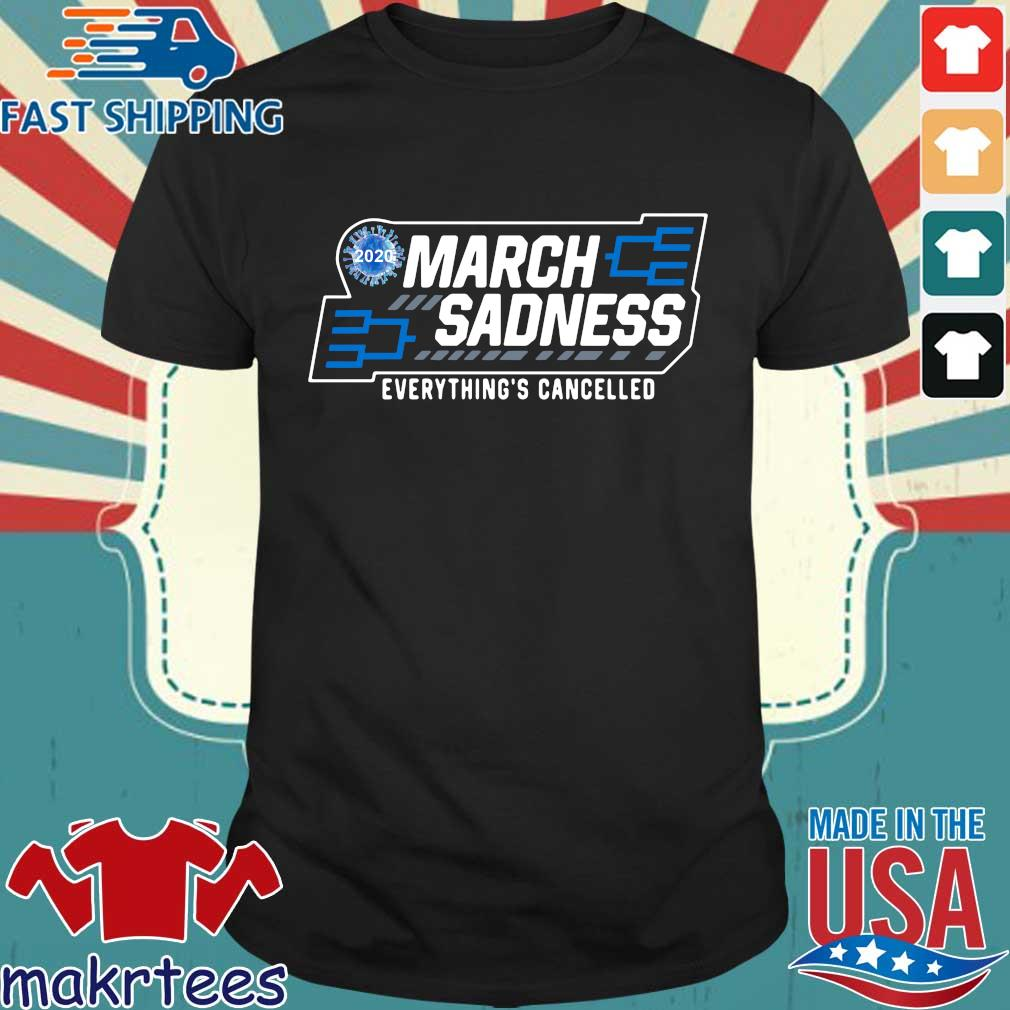 March Sadness Everythings Cancelled Parody Funny Basketball Shirts Official Tee