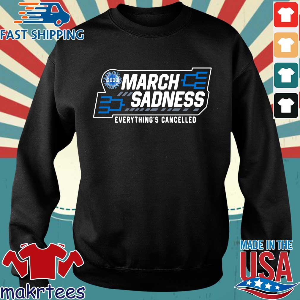 March Sadness Everythings Cancelled Parody Funny Basketball Shirts Official Tee Sweater den