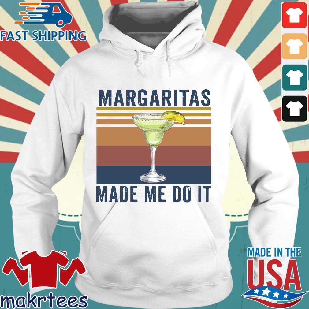 Margaritas Made Me Do It Vintage Shirt Hoodie trang