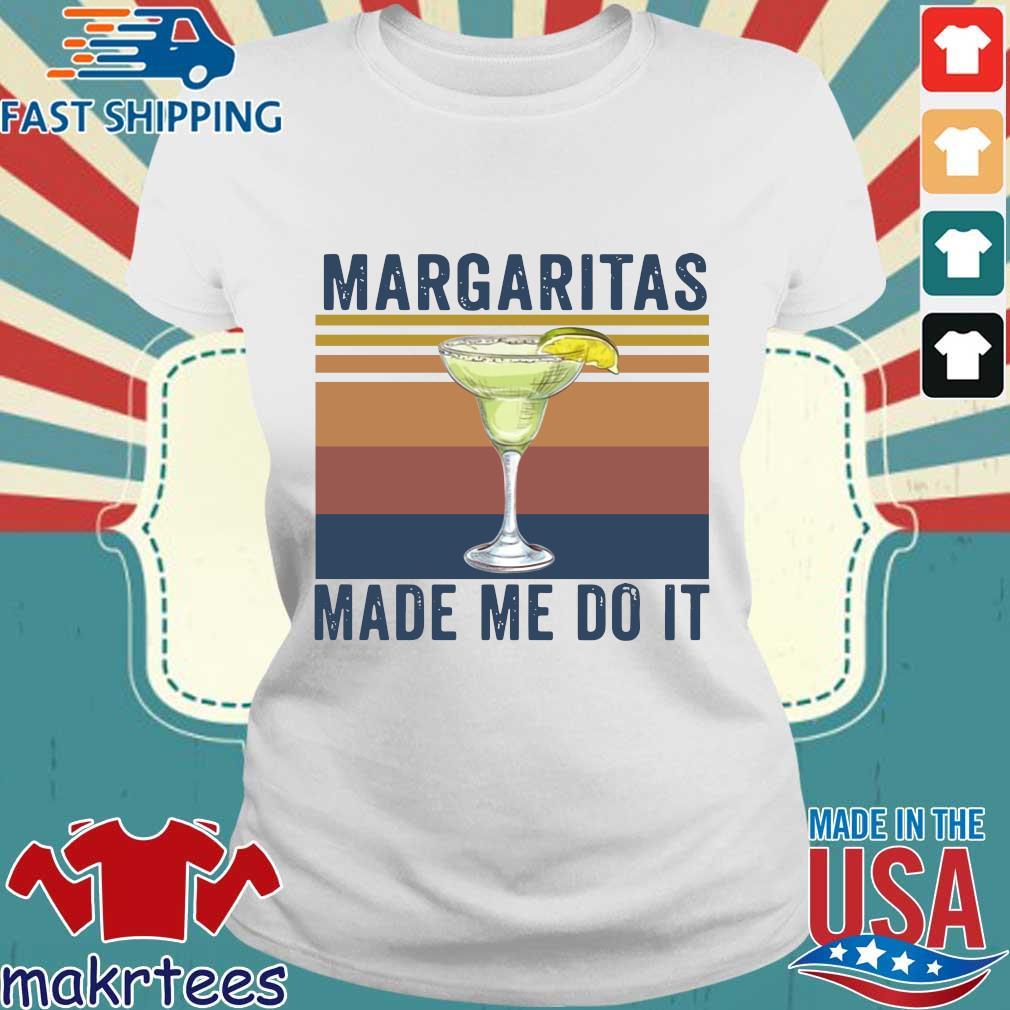 Margaritas Made Me Do It Vintage Shirt Ladies trang