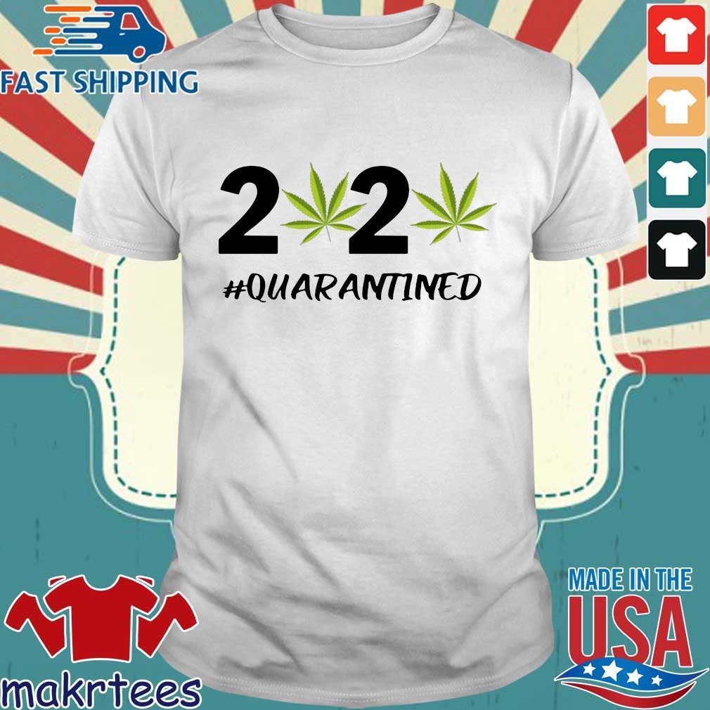 Marijuana 2020 #quarantine Shirt