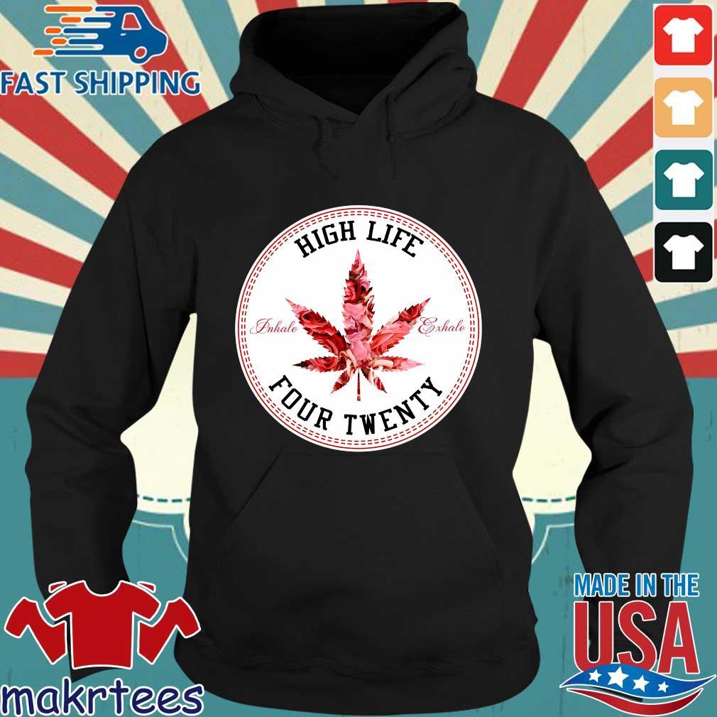 Marijuana Flowers High Life Inhale Exhale Four Twenty Shirt Hoodie den