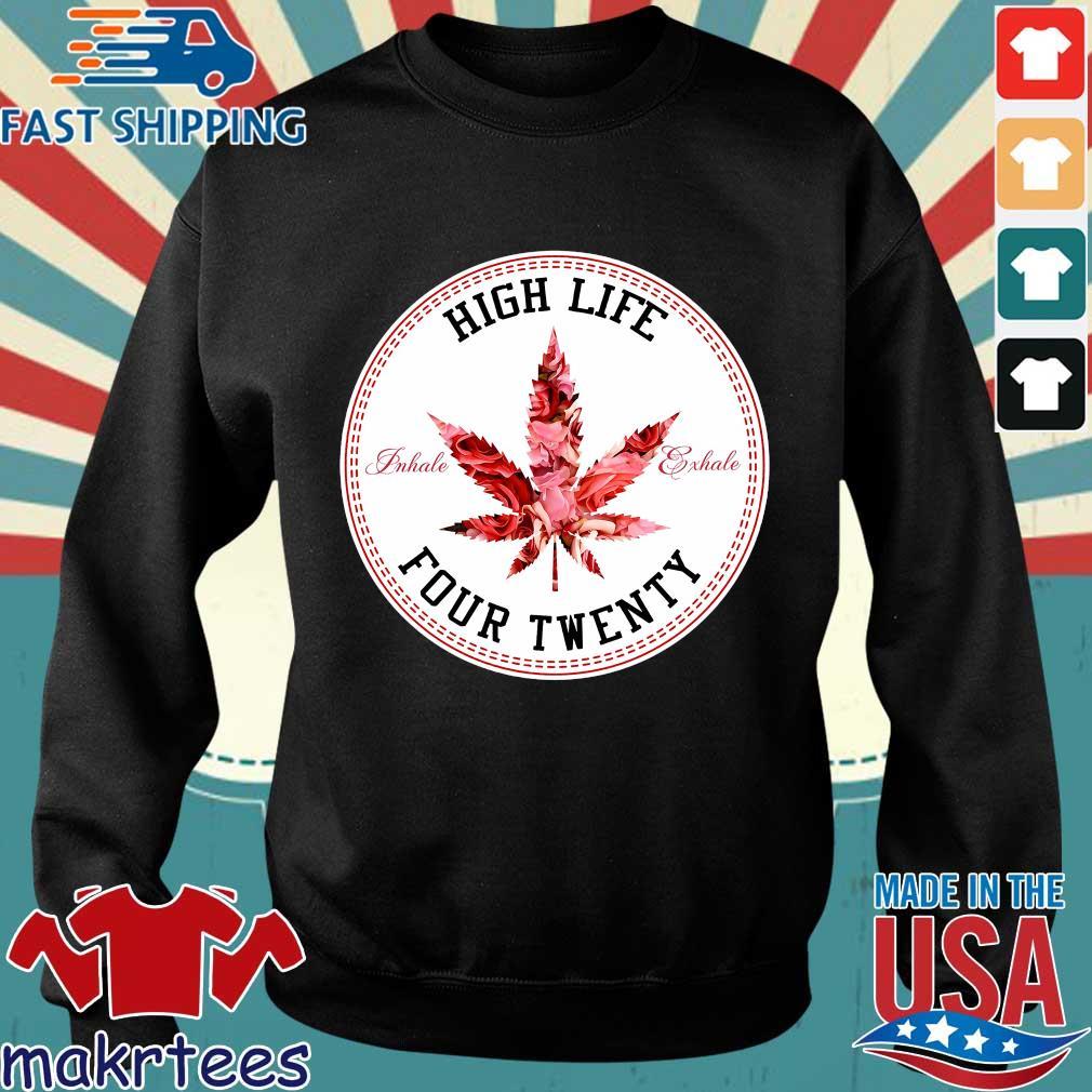 Marijuana Flowers High Life Inhale Exhale Four Twenty Shirt Sweater den