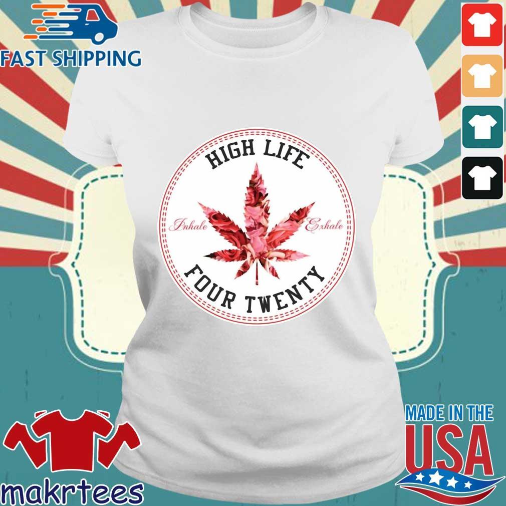 Marijuana High Life Four Twenty Shirt Ladies trang