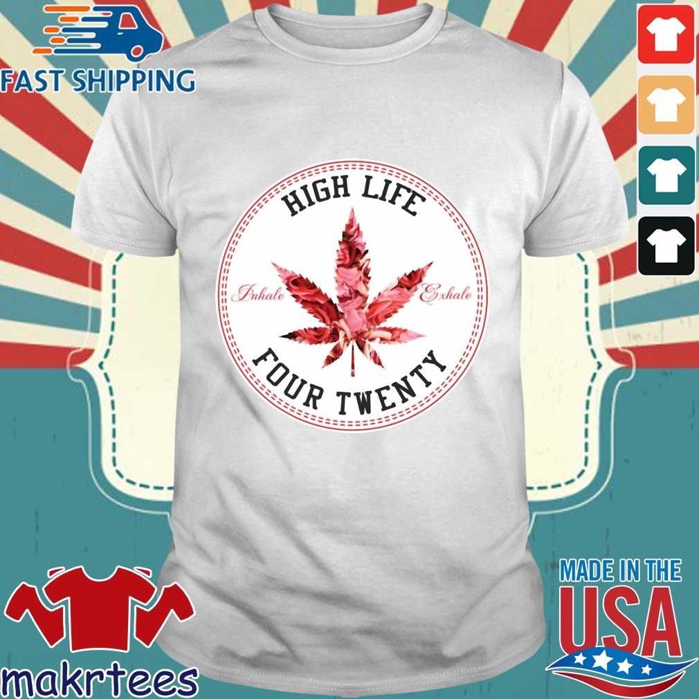 Marijuana High Life Four Twenty Shirt