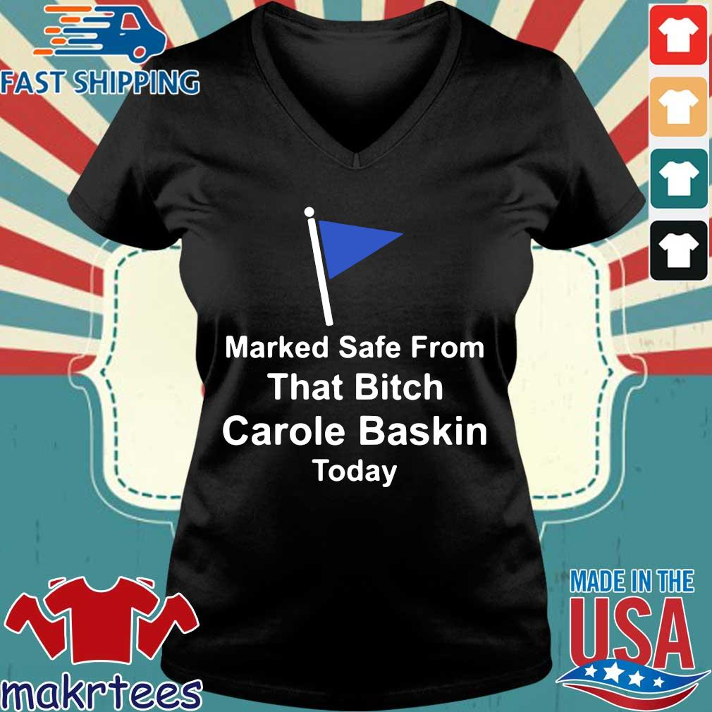Marked Safe From That Bitch Carole Baskin Today Shirt Ladies V-neck den