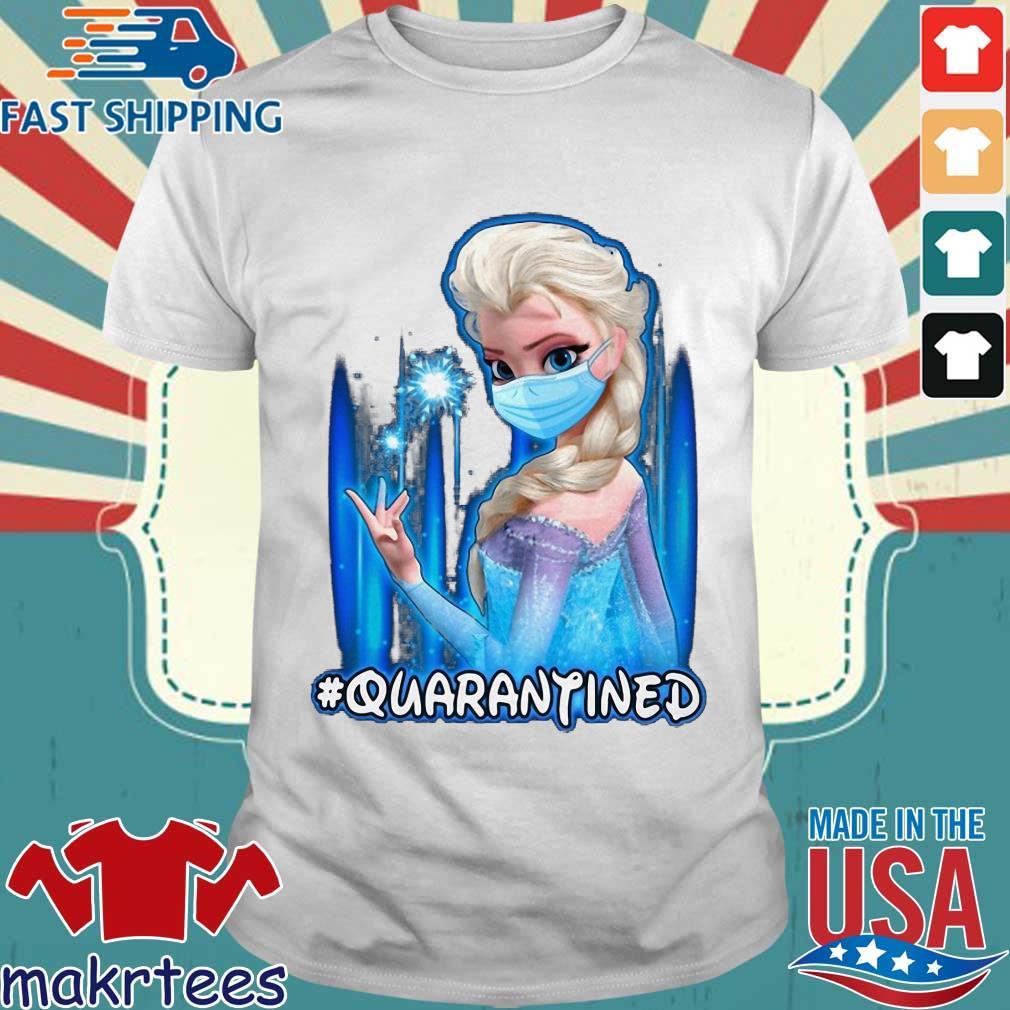 Mask Elsa #quarantined Shirt