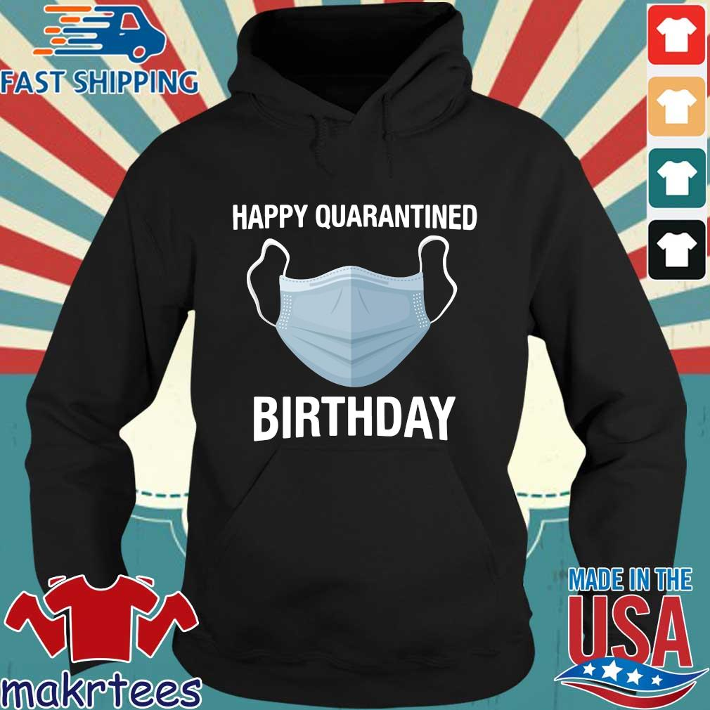 Mask Happy Quarantined Birthday Shirt Hoodie den