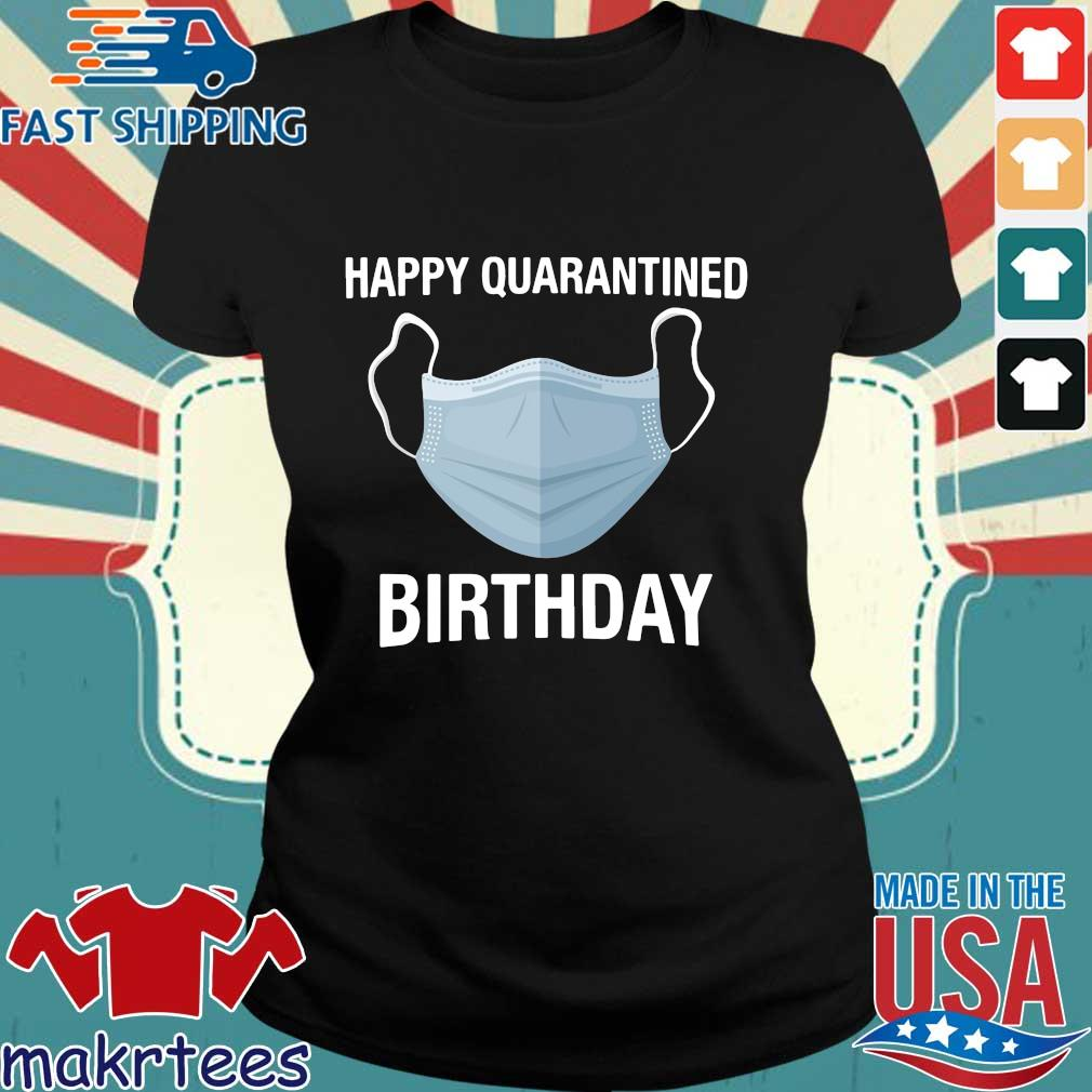 Mask Happy Quarantined Birthday Shirt Ladies den