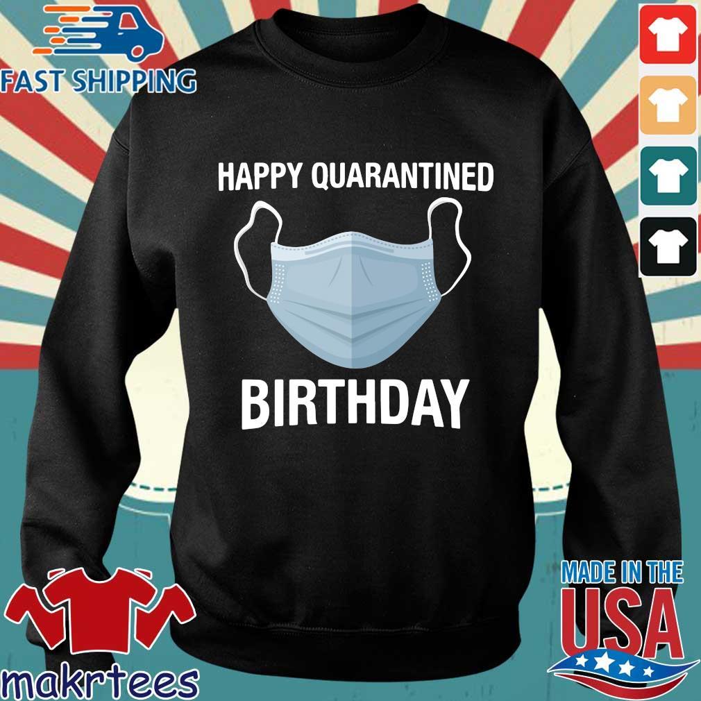 Mask Happy Quarantined Birthday Shirt Sweater den