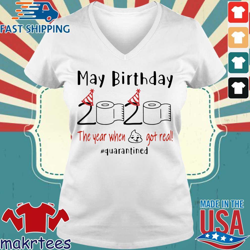 May Birthday 2020 The Year When Shit Got Real Quarantined Shirt Ladies V-neck trang