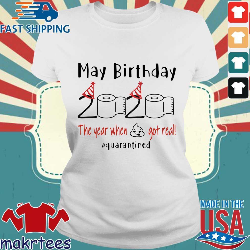 May Birthday 2020 The Year When Shit Got Real Quarantined Shirt Ladies trang