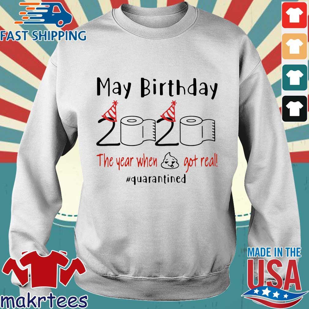 May Birthday 2020 The Year When Shit Got Real Quarantined Shirt Sweater trang