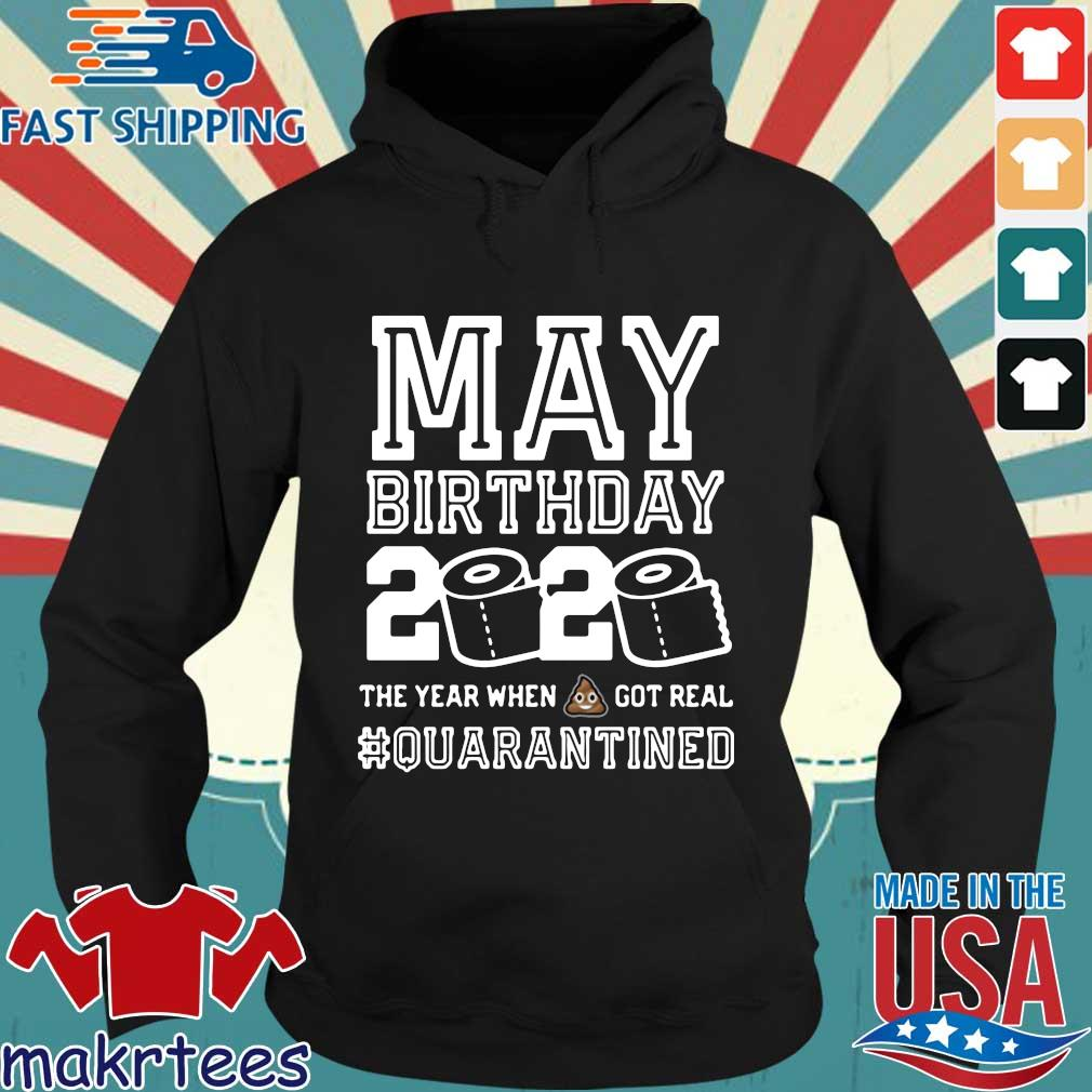 May Birthday Year When Shit Got Real Toilet Paper 2020 #quarantine Shirt Hoodie den