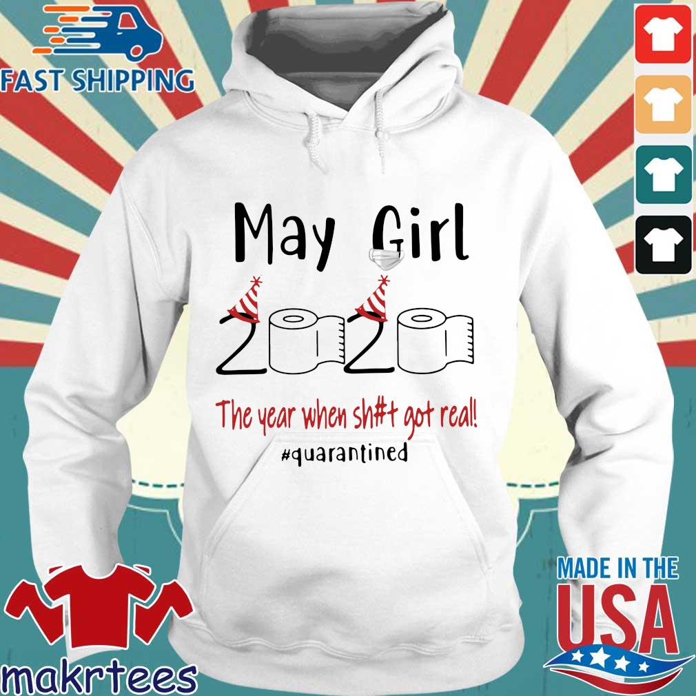 Maygirl 2020 The Year When Shit Got Real #quarantined Shirt Hoodie trang