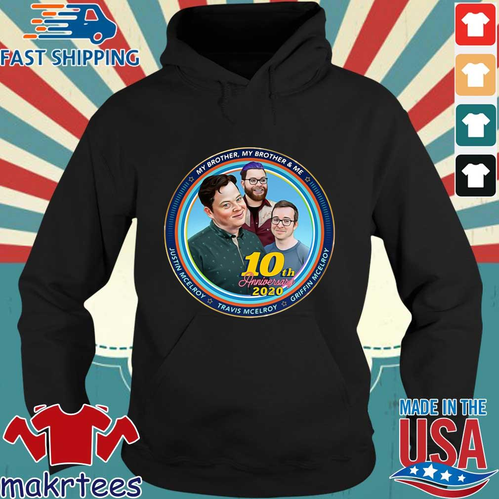 Mbmbam My Brother My Brother And Me Mcelroy 10th Anniversary Shirt Hoodie den