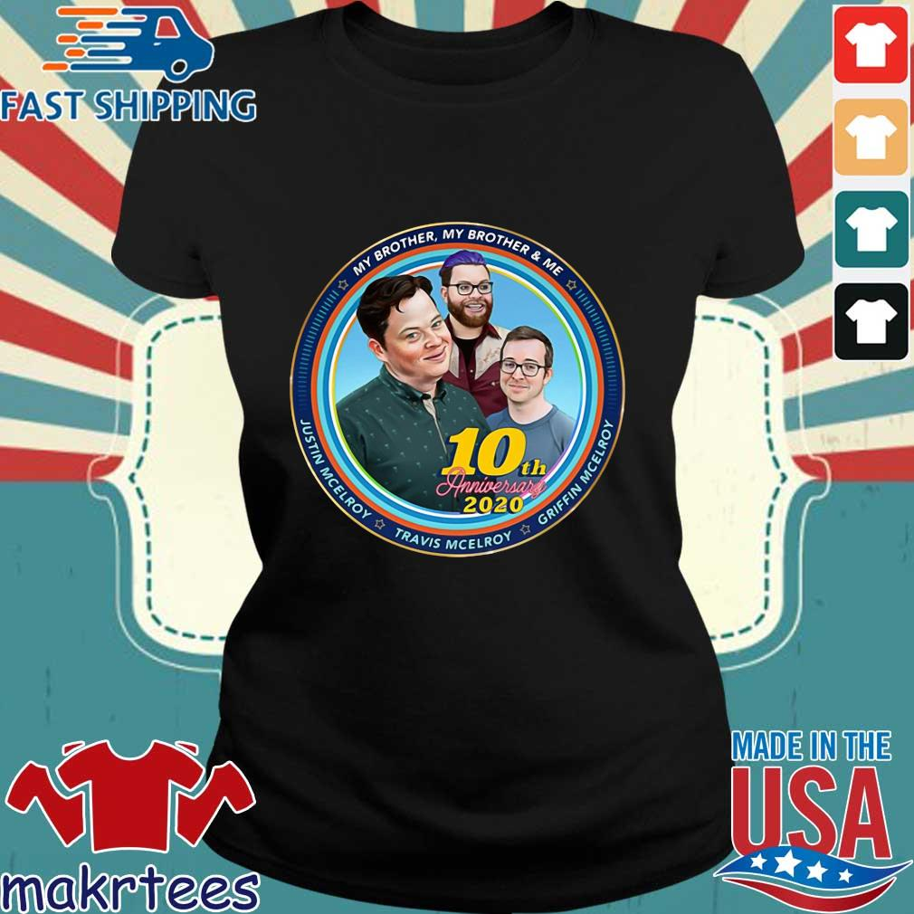 Mbmbam My Brother My Brother And Me Mcelroy 10th Anniversary Shirt Ladies den