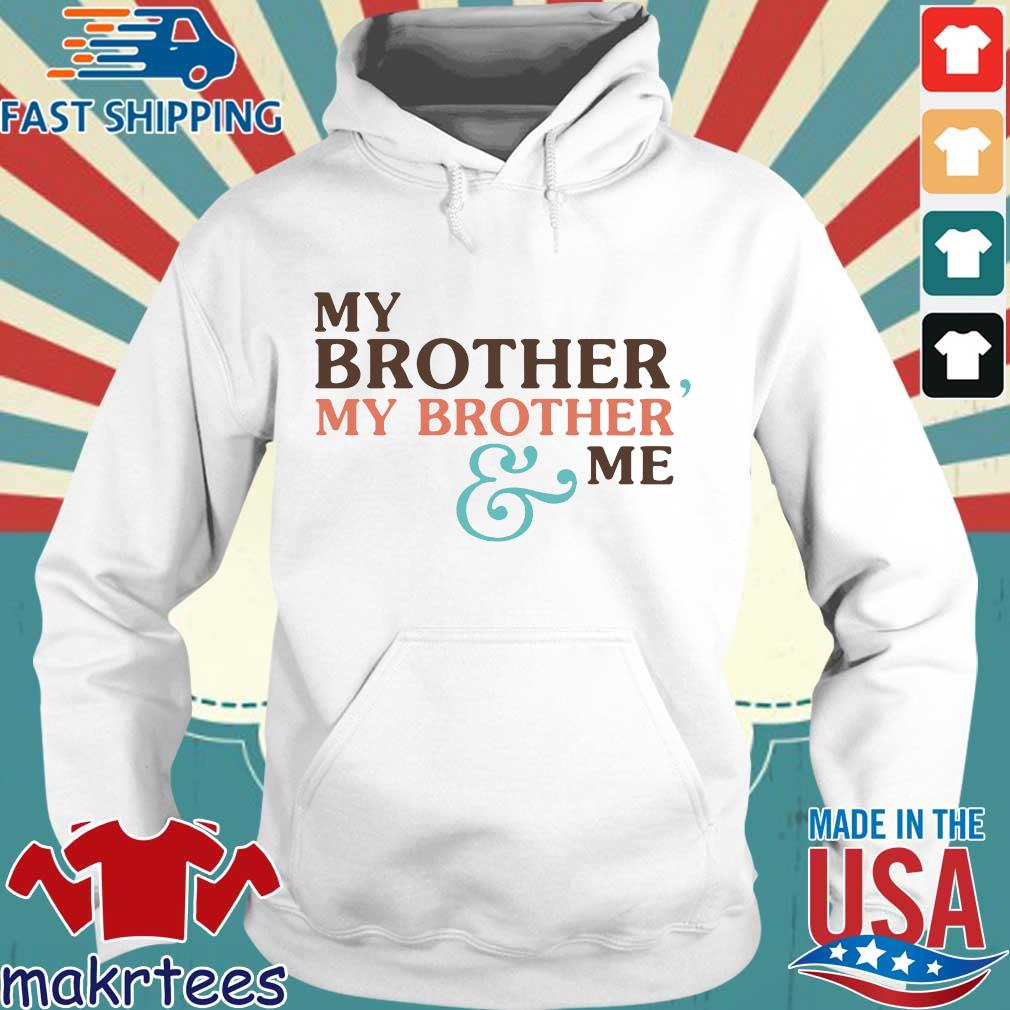 Mbmbam My Brother My Brother And Me Shirt Hoodie trang