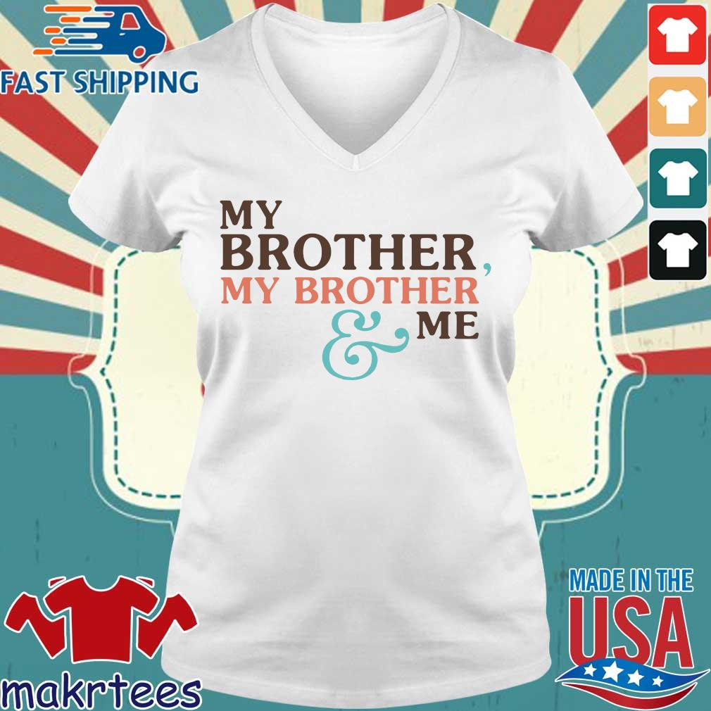 Mbmbam My Brother My Brother And Me Shirt Ladies V-neck trang