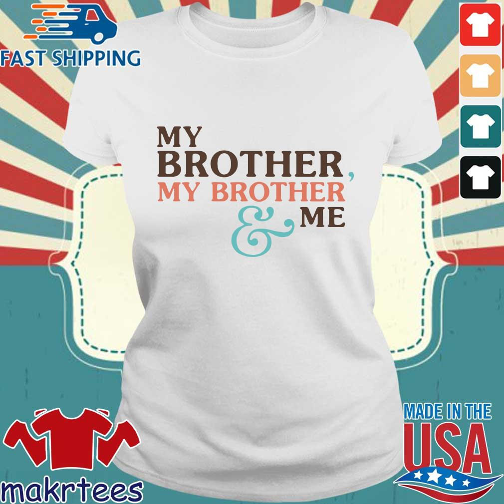 Mbmbam My Brother My Brother And Me Shirt Ladies trang
