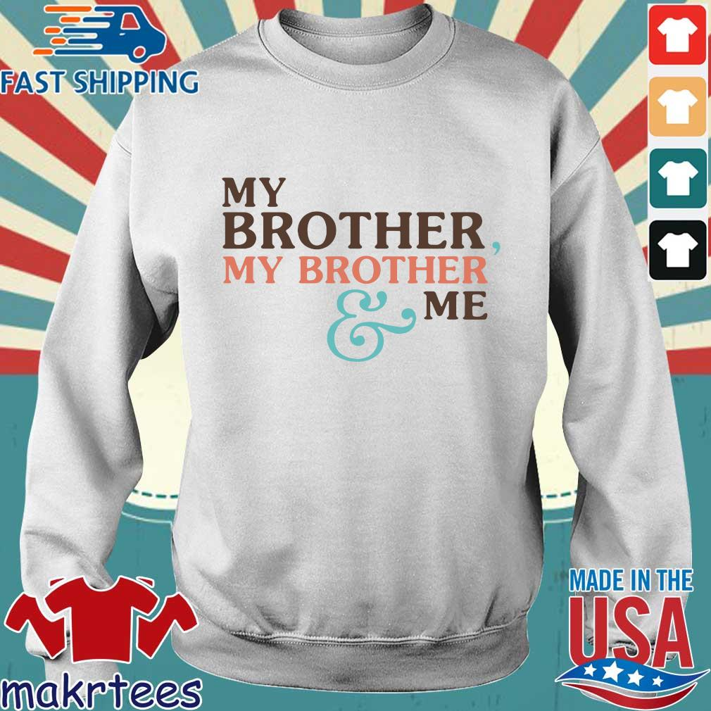 Mbmbam My Brother My Brother And Me Shirt Sweater trang