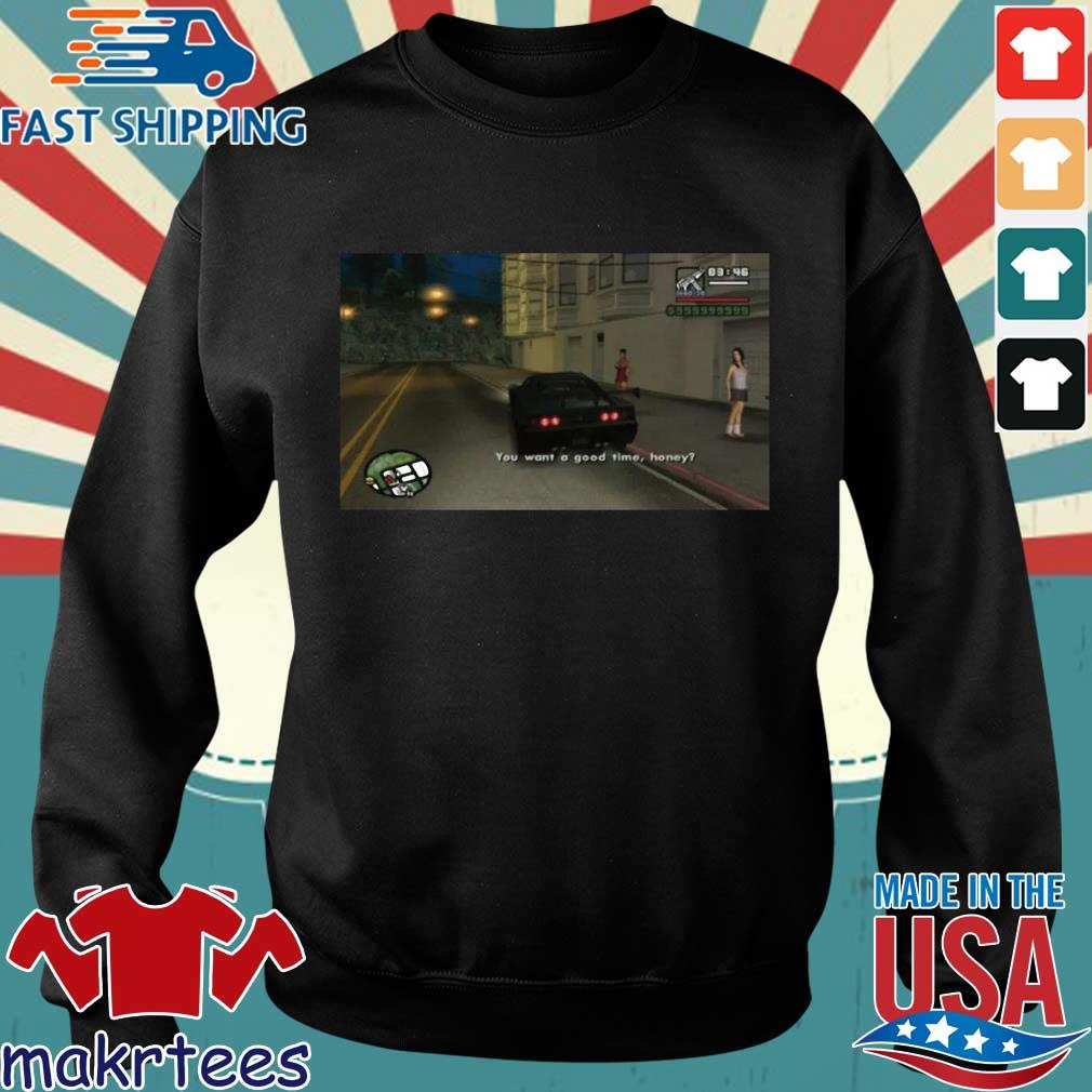 Meme You Want A Good Time Honey Shirt Sweater den