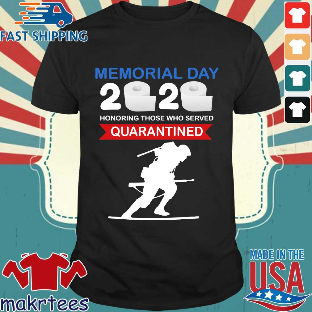 Memorial Day 2020 Toilet Paper Honoring Those Who Served #quarantine Shirt