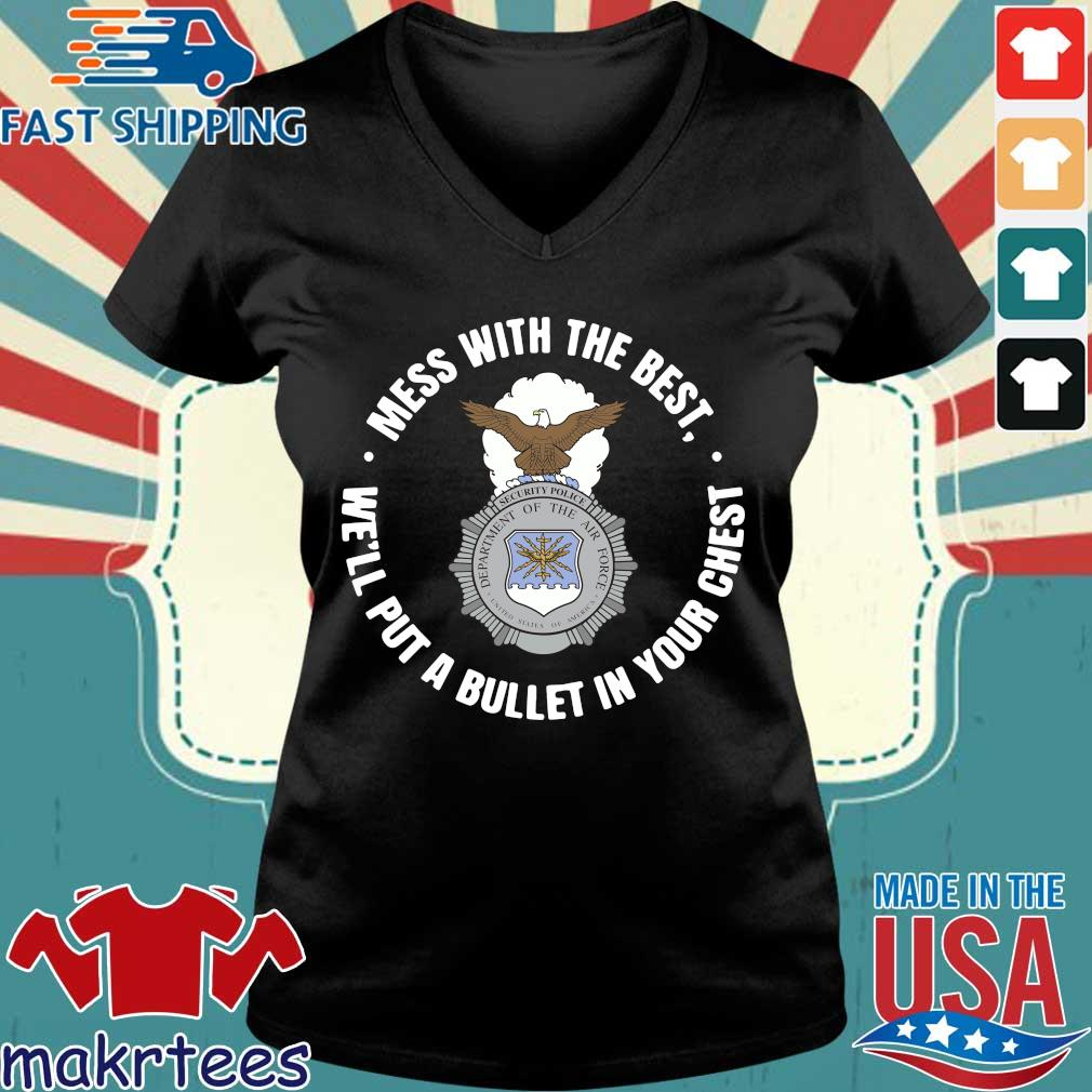 Mess With The Best We'll Put A Bullet In Your Chest Shirt Ladies V-neck den