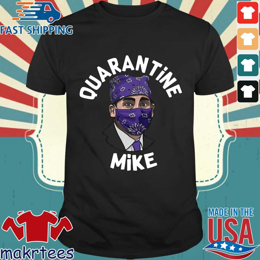 Michael Scott Masked Quarantine Mike Shirt