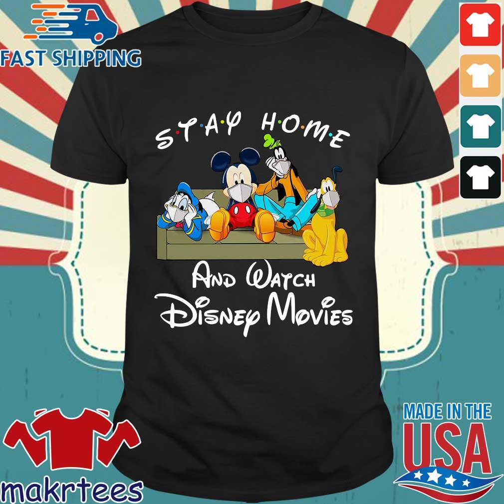 Mickey And Friends Stay Home And Watch Disney Movies Shirt