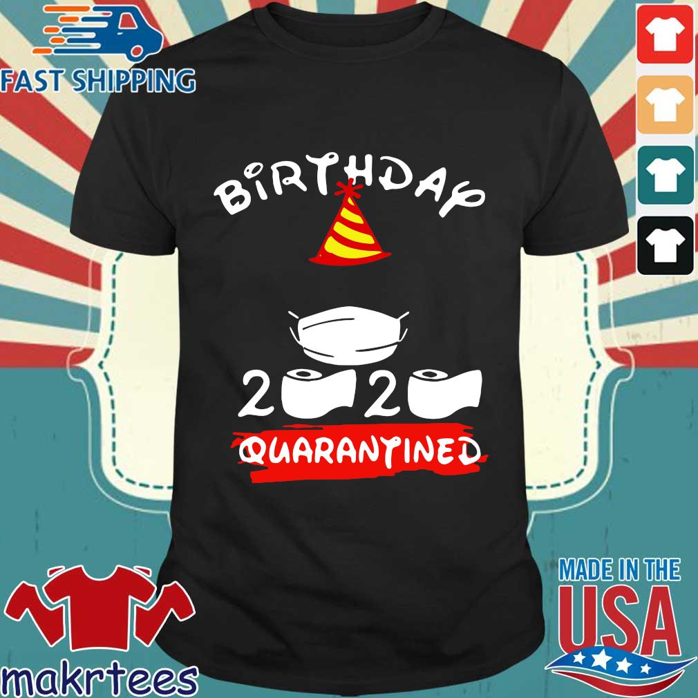 Mickey Mouse Birthday 2020 Quarantine For T-shirt