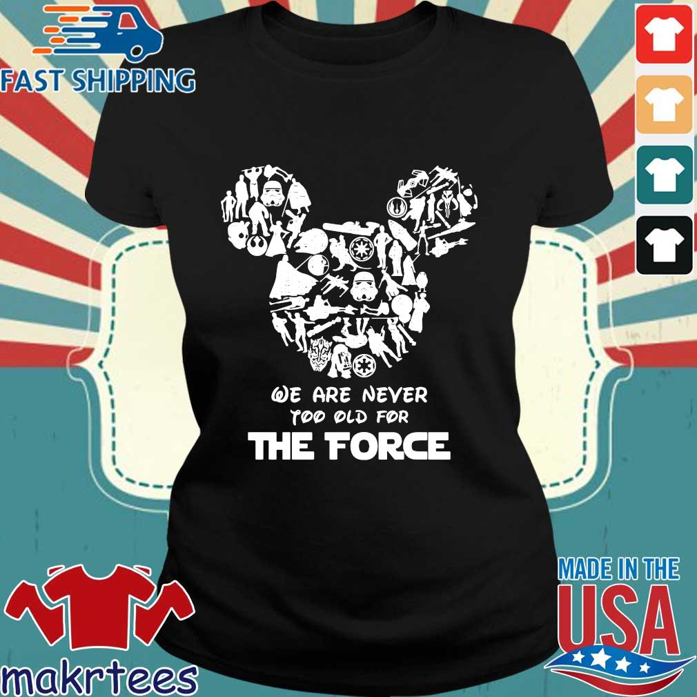 Mickey We Are Never Too Old For The Force Shirt Ladies den