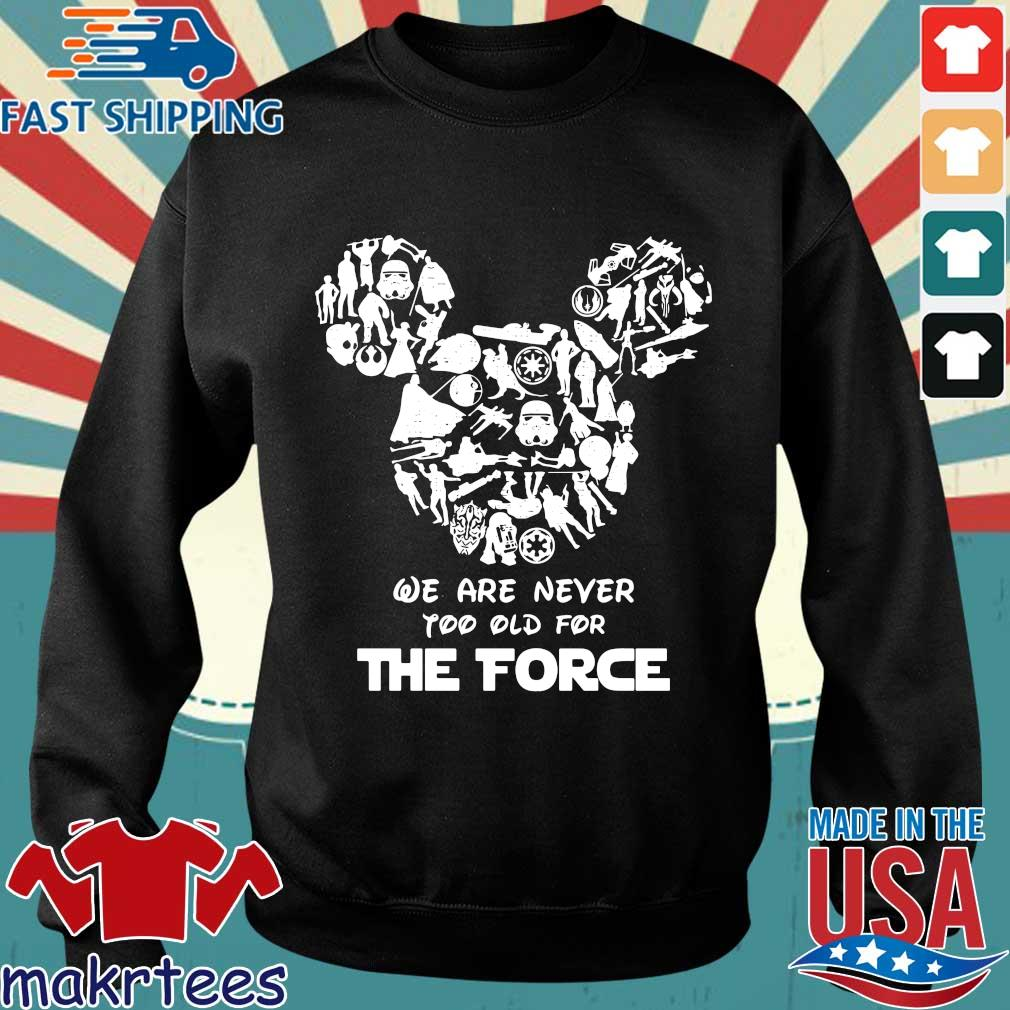Mickey We Are Never Too Old For The Force Shirt Sweater den