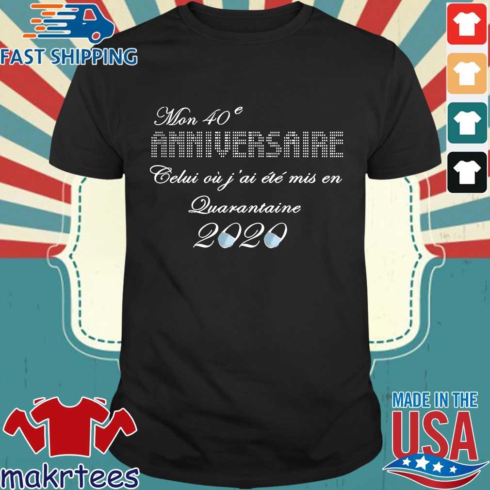 Mon 40e Anniversaire Quarantaine 2020 Shirt