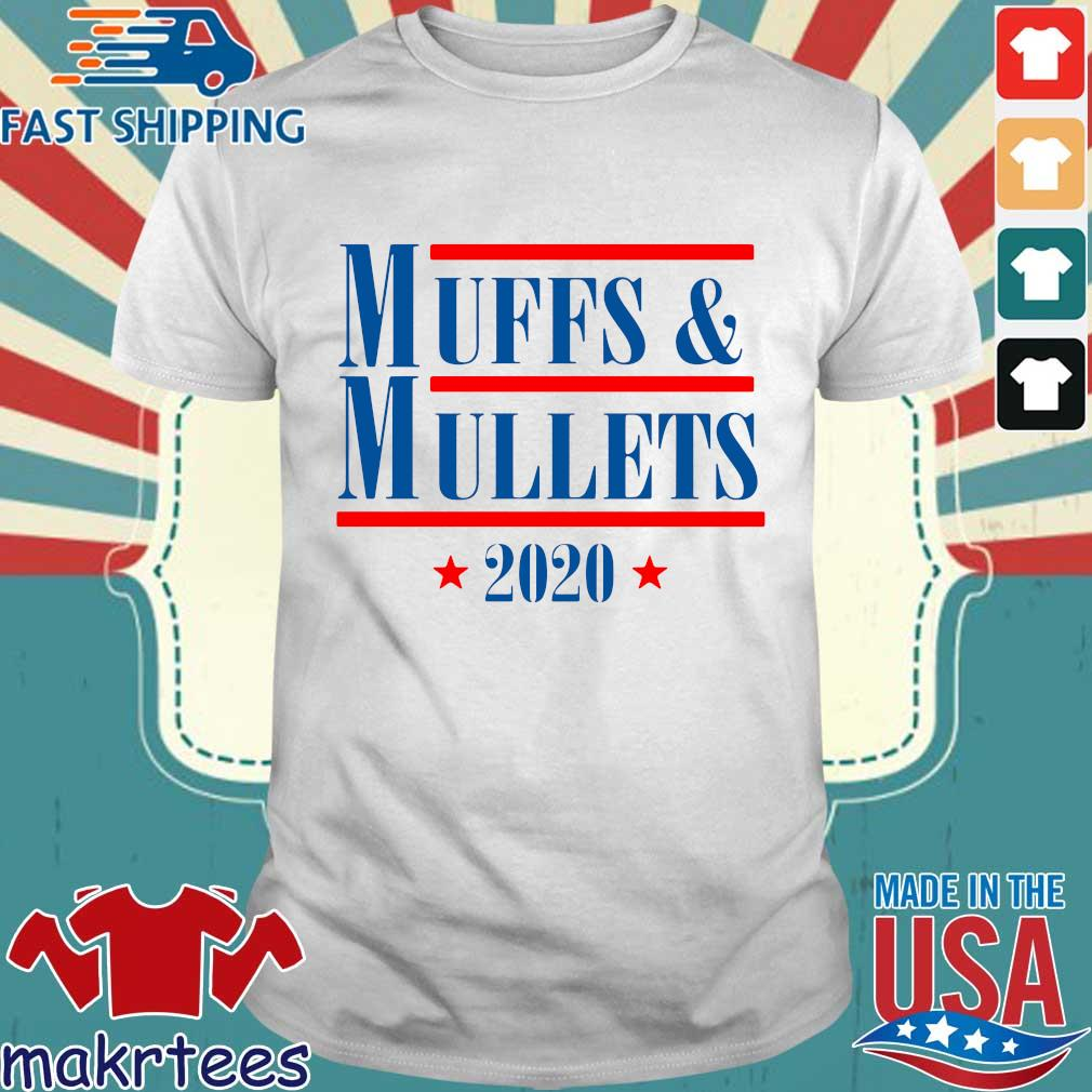 Muffs And Mullets 2020 Shirt