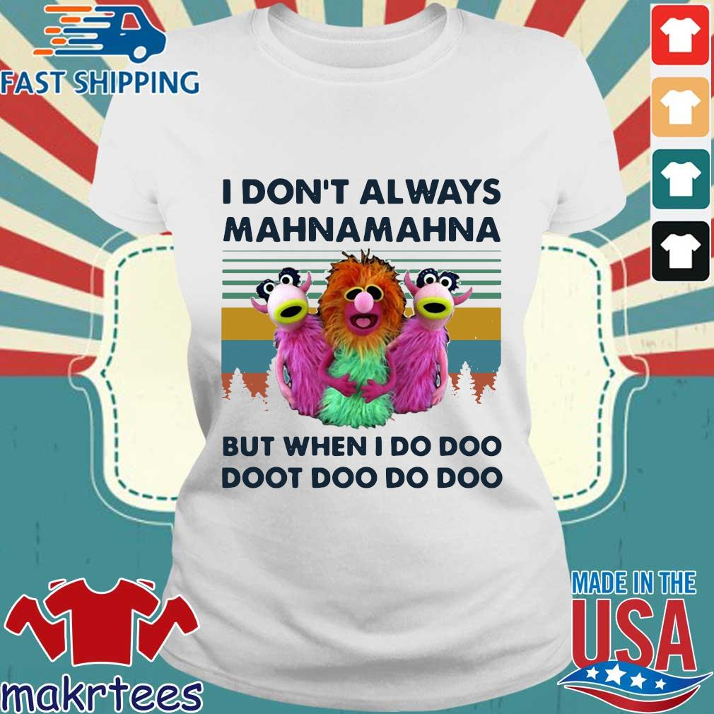 Muppet I Don't Always Mahna Mahna Shirt Ladies trang