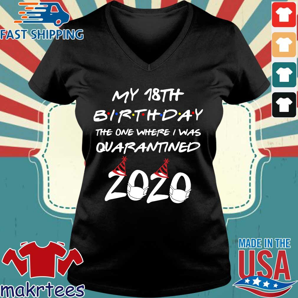 My 18th Birthday The One Where I Was Quarantined 2020 Shirt Ladies V-neck den