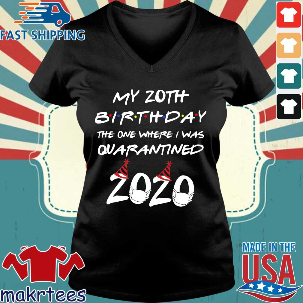 My 20th Birthday The One Where I Was Quarantined 2020 Shirt Ladies V-neck den