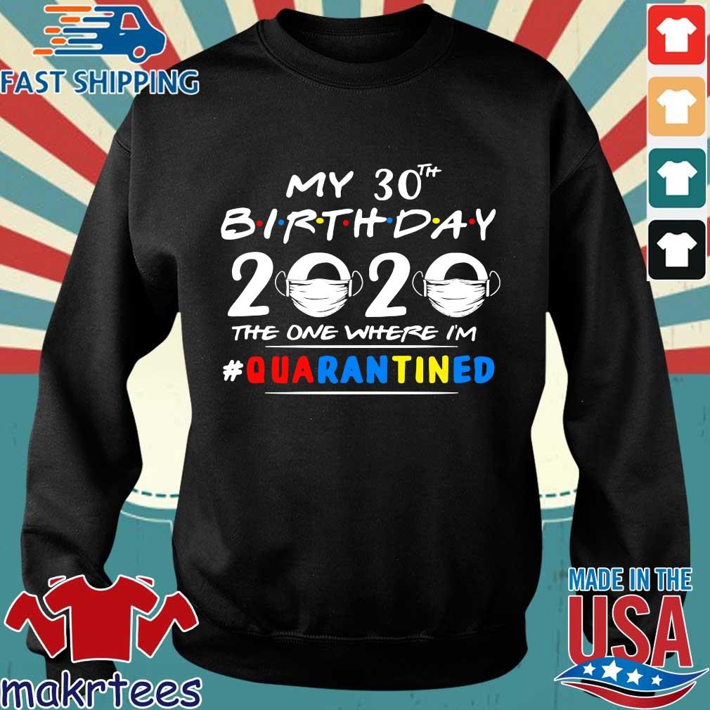 My 30th Birthday 2020 Mask The One Where I_m #quarantined Shirt Sweater den