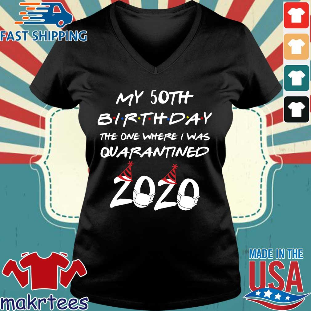 My 50th Birthday The One Where I Was Quarantined 2020 Shirt Ladies V-neck den