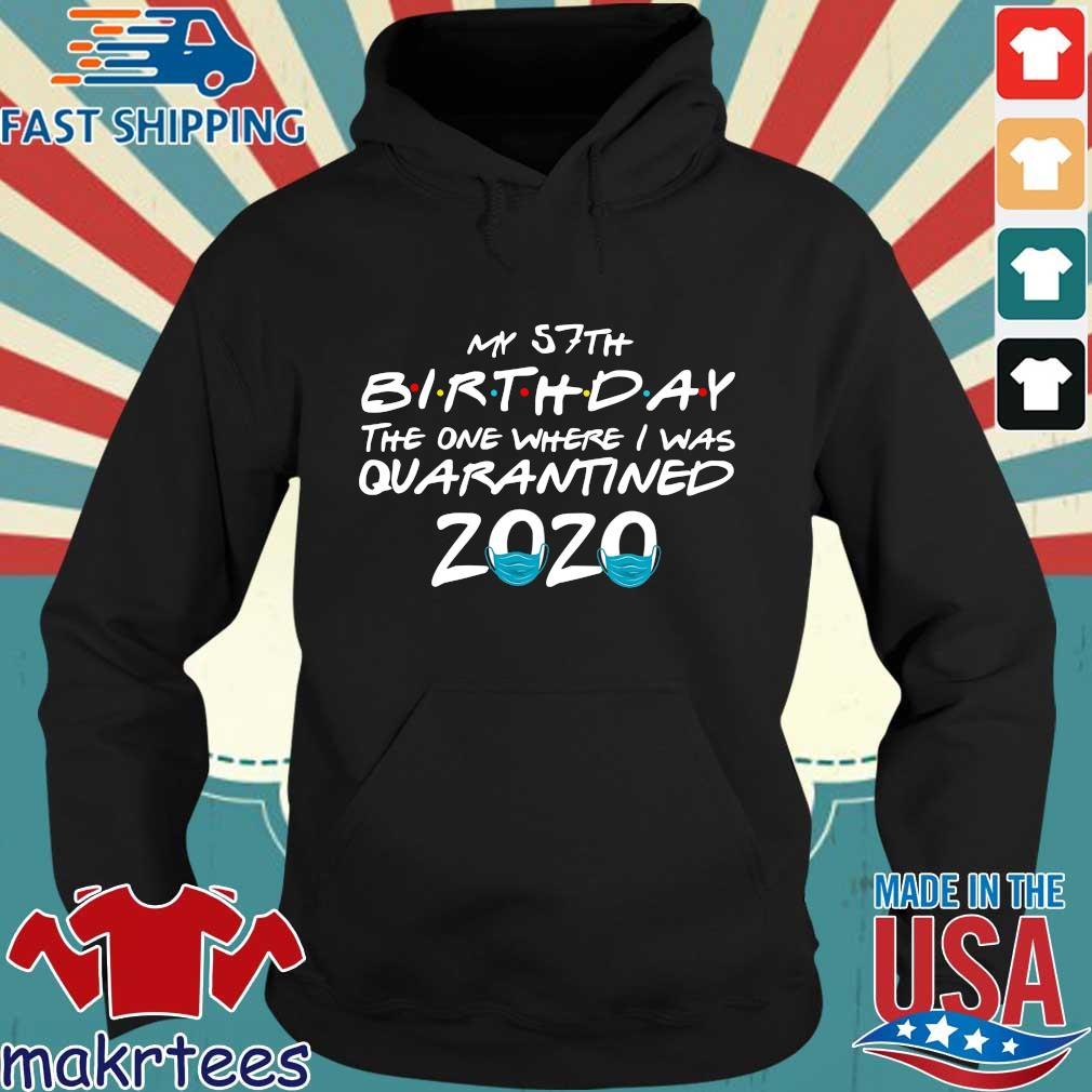 My 57th Birthday The One Where I Was Quarantined 2020 Shirt Hoodie den