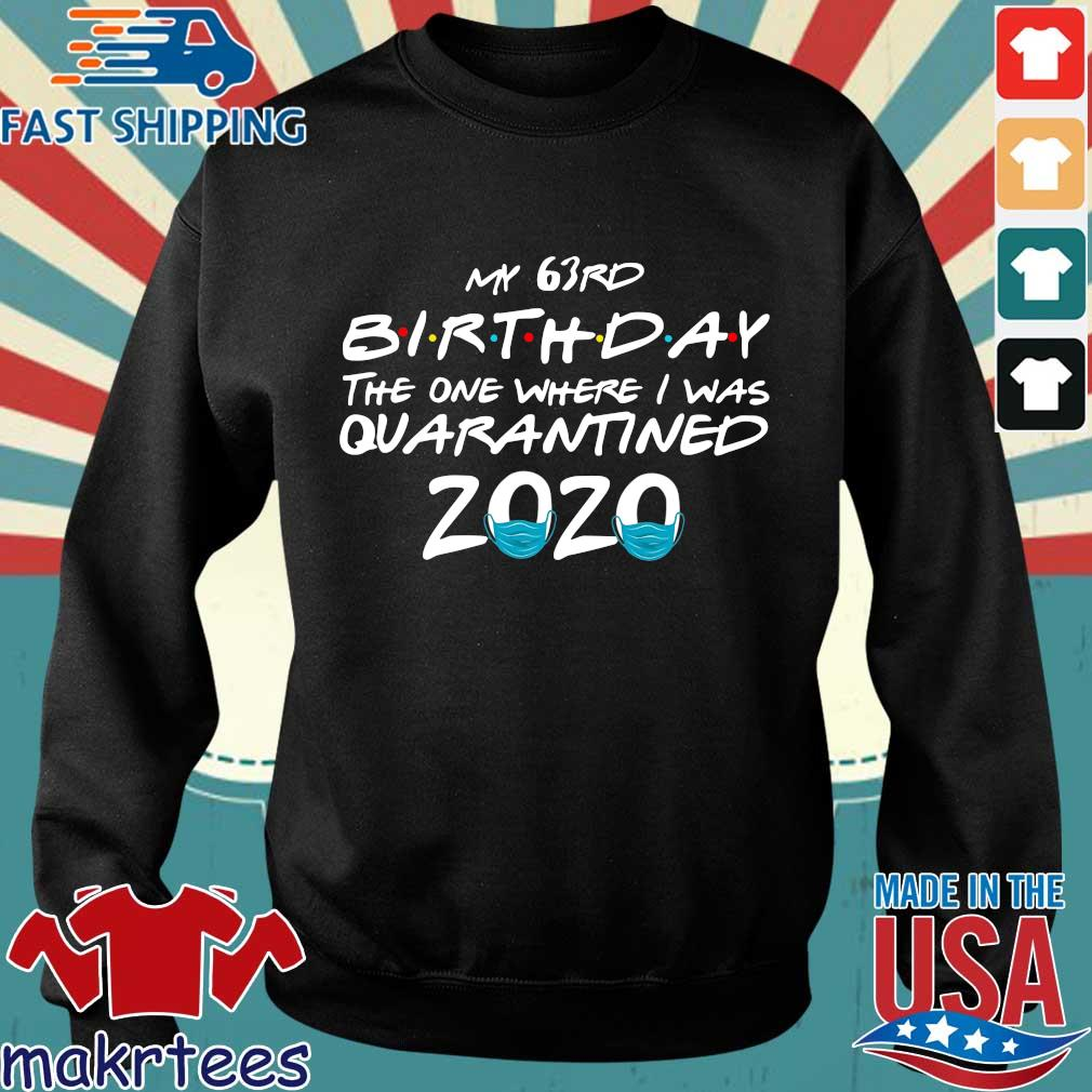 My 63rd Birthday The One Where I Was Quarantined 2020 Shirt Sweater den