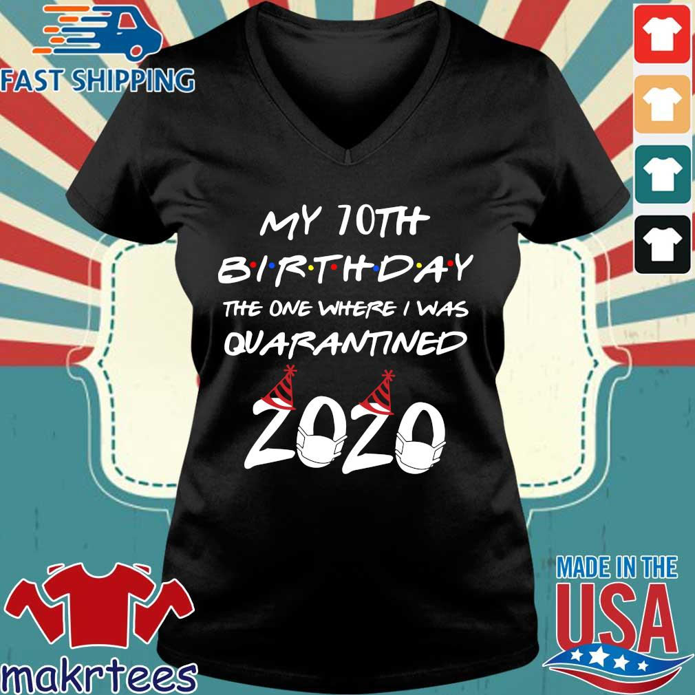 My 70th Birthday The One Where I Was Quarantined 2020 Shirt.png Ladies V-neck den
