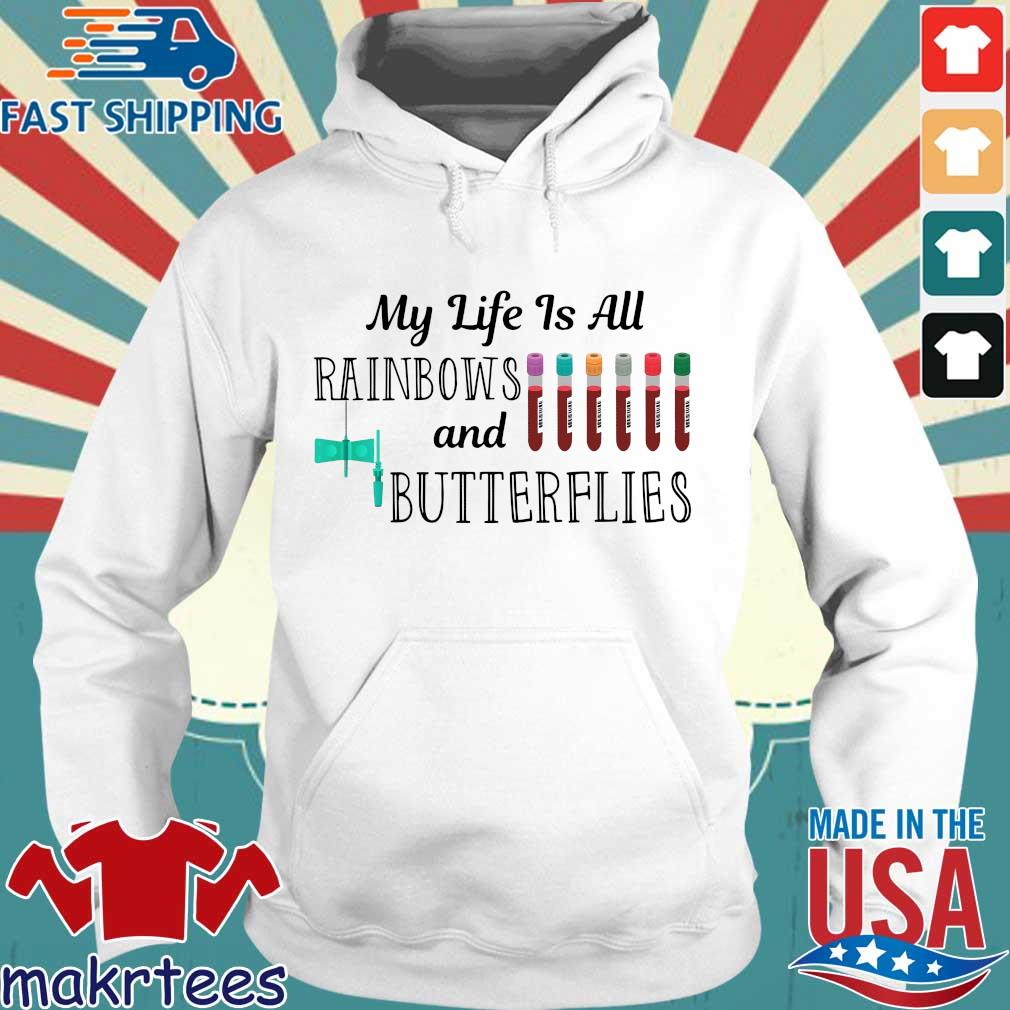 My Life Is All Rainbows And Butterflies Shirt Hoodie trang