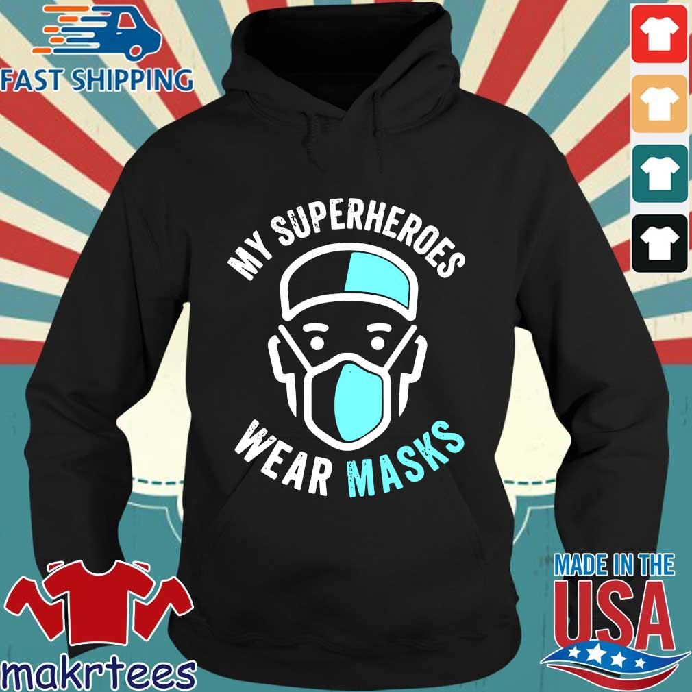 My Superheroes Wear Masks T-s Hoodie den