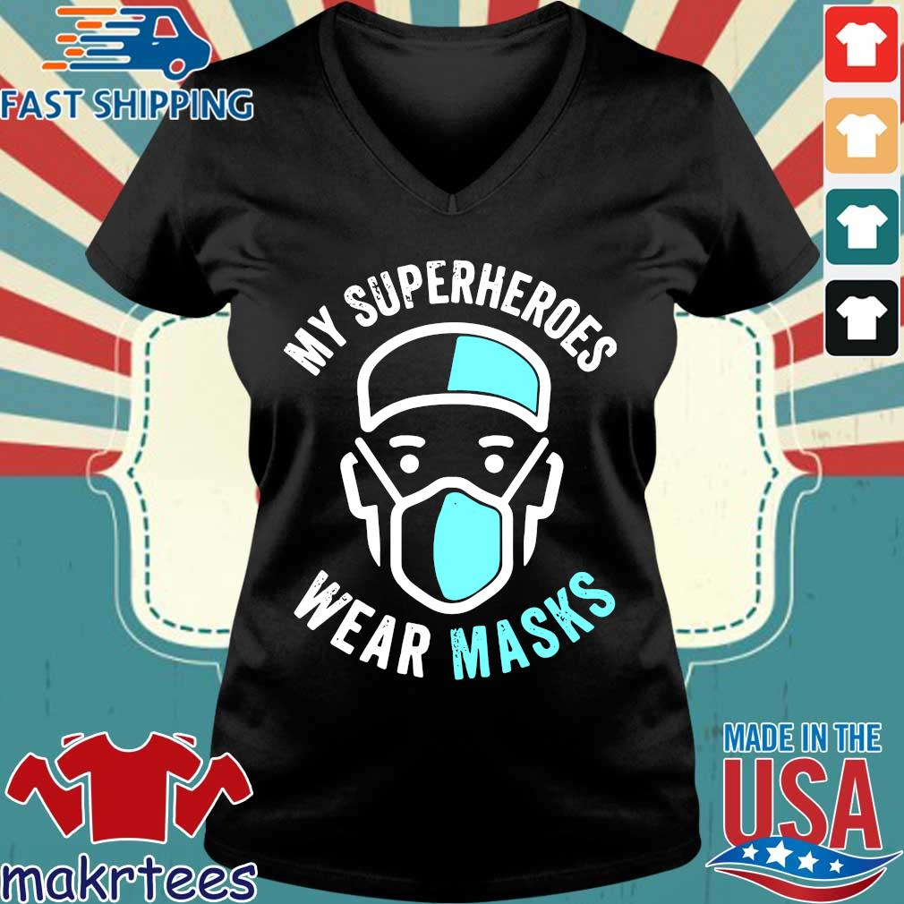 My Superheroes Wear Masks T-s Ladies V-neck den