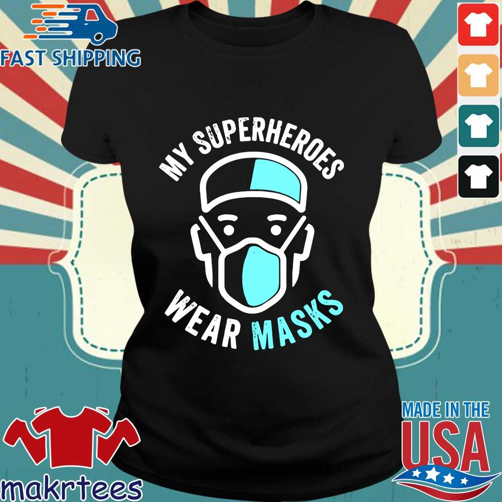 My Superheroes Wear Masks T-s Ladies den