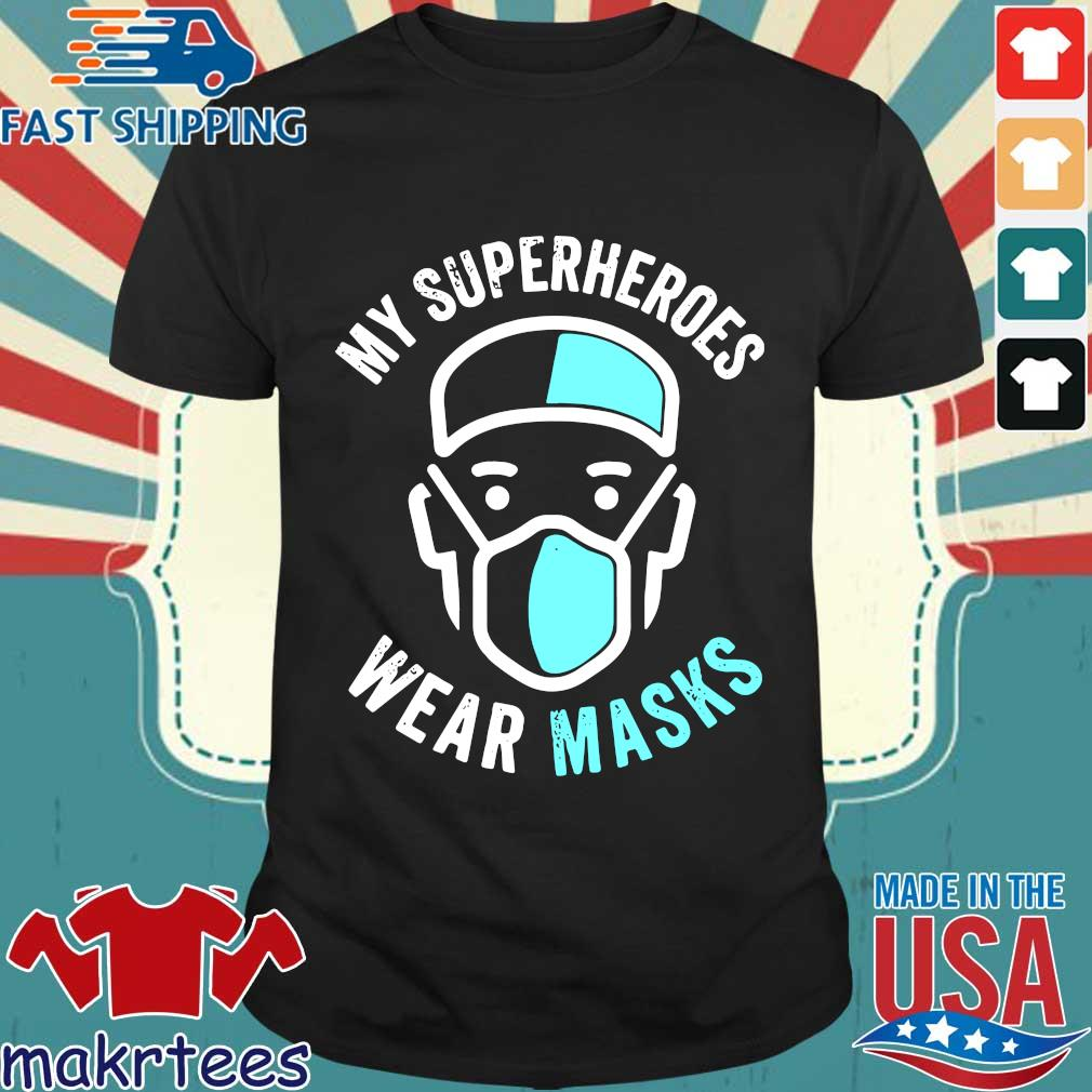 My Superheroes Wear Masks T-shirt