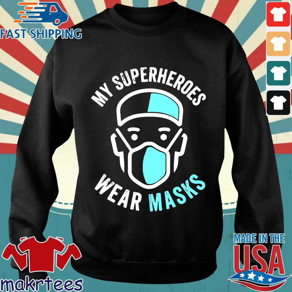 My Superheroes Wear Masks T-s Sweater den
