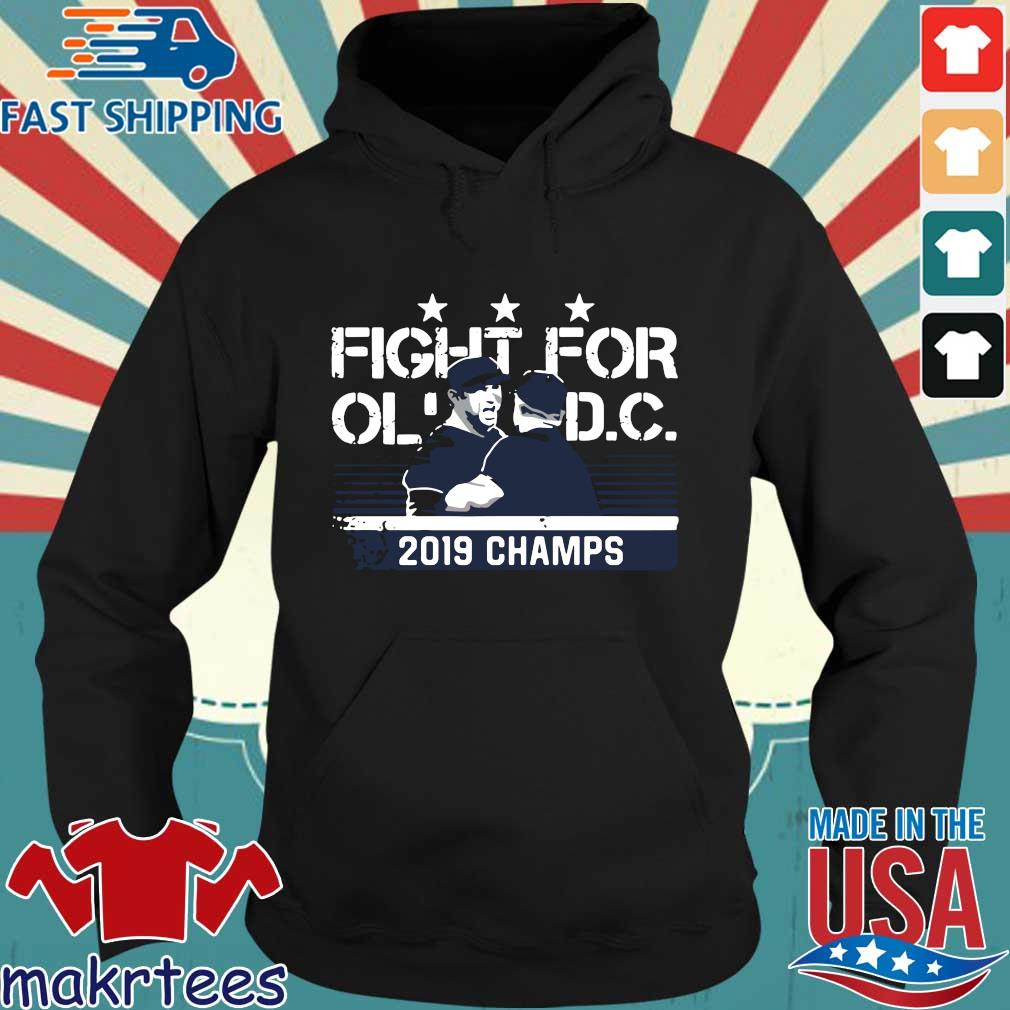 Nationals Fight For Ol Dc 2019 Champs Shirt Hoodie den
